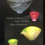 Tomomi Hirata & Yukari Takakura Glass Exhibition